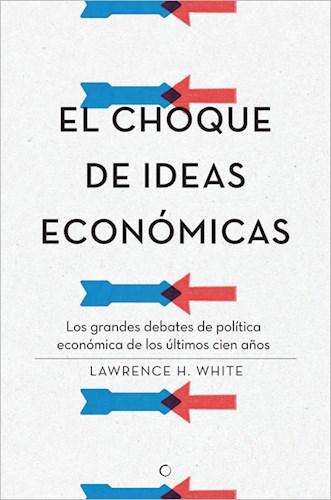 Libro El Choque De Ideas Economicas