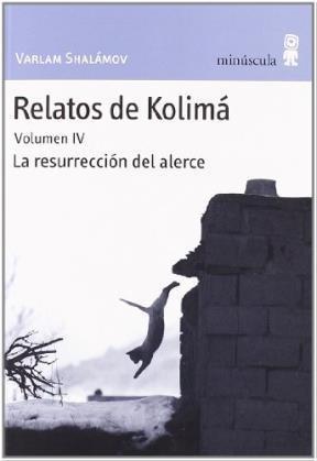 Papel RELATOS DE KOLIMA VOL.IV LA RESURRECCION DEL ALERCE