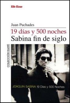 Libro 19 Dias Y 500 Noches  Sabina Fin De Siglo