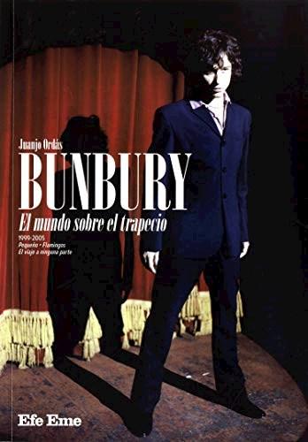 Libro Bunbury : El Mundo Sobre El Trapecio