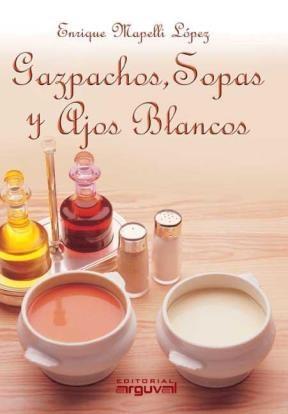 E-book Gazpachos, Sopas Y Ajos Blancos