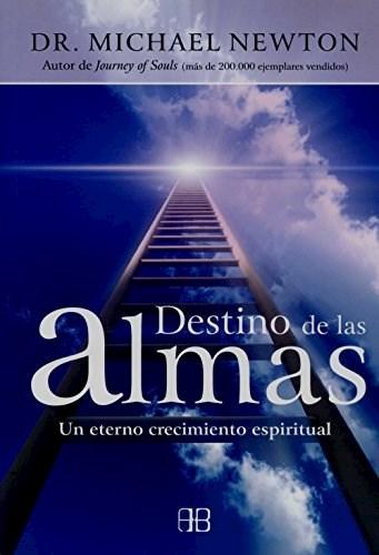 Libro Destino De Las Almas: Un Eterno Crecimiento Espiitual
