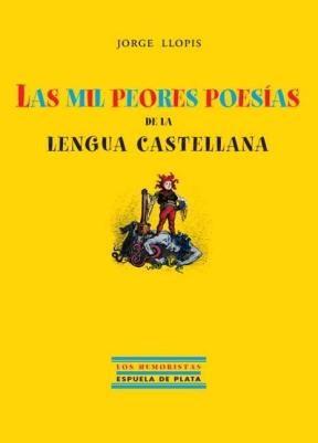 E-book Las Mil Peores Poesías De La Lengua Castellana