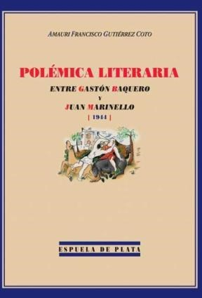 E-book Polémica Literaria Entre Gastón Baquero Y Juan Marinello (1944)