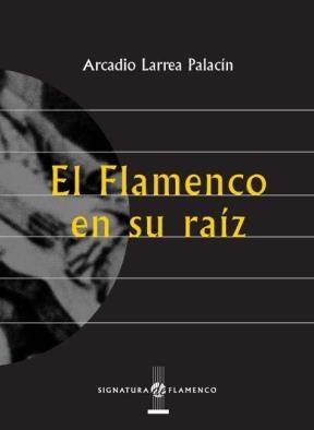 E-book El Flamenco En Su Raíz