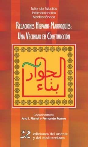 E-book Relaciones Hispano-Marroquíes: Una Vecindad En Construcción