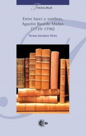 E-book Entre Luces Y Sombras, Agustín Ricardo Madam (1739-1796)