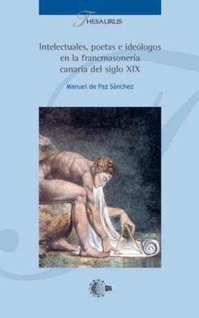 E-book Intelectuales, Poetas E Ideólogos En La Francmasoneria Canaria Del Siglo Xix