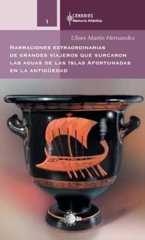 E-book Narraciones Extraordinarias De Grandes Viajeros Que Surcaron Las Aguas De Las Islas Afortunadas En La Antigüedad