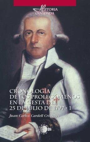 E-book Cronología De Los Prolegómenos En La Gesta Del 25 De Julio De 1797 - Tomo I