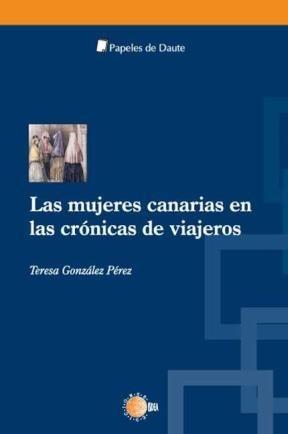 E-book Las Mujeres Canarias En Las Crónicas De Viajeros