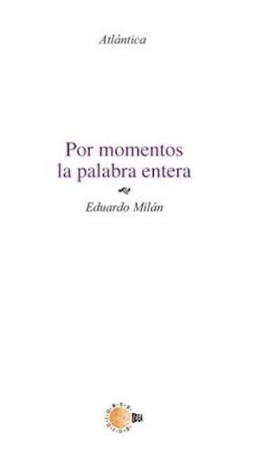 E-book Por Momentos, La Palabra Entera