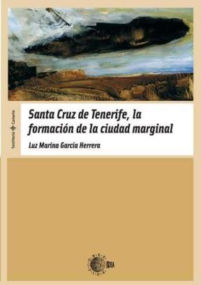 E-book Santa Cruz De Tenerife: La Formación De La Ciudad Marginal