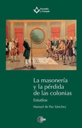 E-book La Masonería Y La Pérdida De Las Colonias