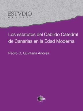 E-book Los Estatutos Del Cabildo Catedral De Canarias En La Edad Moderna
