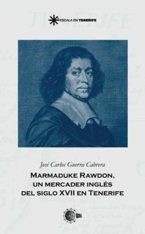 E-book Marmaduke Rawdon: Un Mercader Inglés Del Siglo Xvii En Tenerife