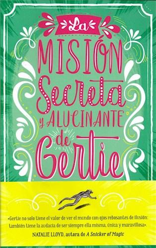 Libro La Mision Secreta Y Alucinante De Gertie