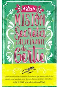 Papel Mision Secreta Y Alucinante De Gertie, La