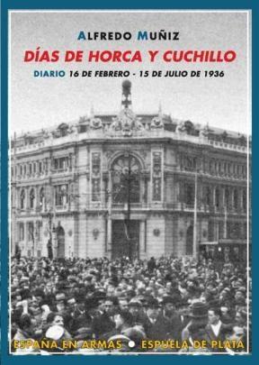 E-book Días De Horca Y Cuchillo. Diario 16 De Febrero - 15 De Julio De 1936