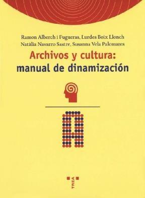 Papel Archivos y cultura: manual de dinamización