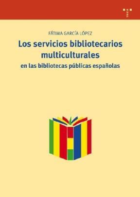 Papel Los servicios bibliotecarios multiculturales en las bibliotecas públicas españolas