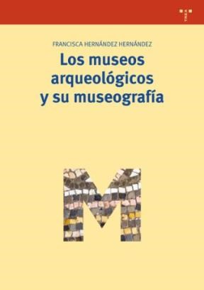 Papel Los Museos Arqueológicos Y Su Museografía