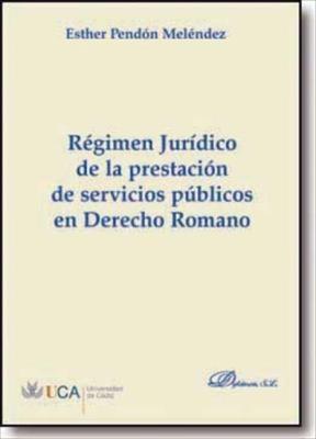 E-book Régimen Jurídico De La Prestación De Servicios Públicos En Derecho Romano