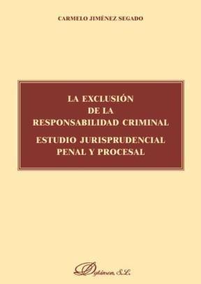 E-book La Exclusión De La Responsabilidad Criminal. Estudio Jurisprudencial Penal Y Procesal