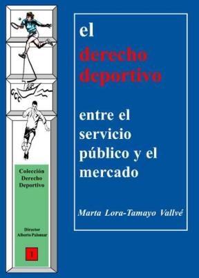 E-book El Derecho Deportivo: Entre El Servicio Público Y El Mercado