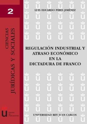 E-book Regulación Industrial Y Atraso Económico En La Dictadura De Franco