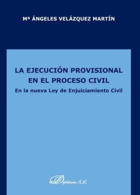 E-book La Ejecución Provisional En El Proceso Civil. En La Nueva Lec