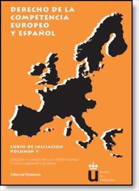 E-book Derecho De La Competencia Europeo Y Español. Curso De Iniciación. Vol. V