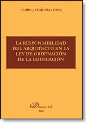 E-book La Responsabilidad Del Arquitecto En La Ley De Ordenación De La Edificación