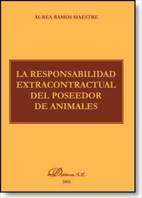 E-book La Responsabilidad Extracontractual Del Poseedor De Animales