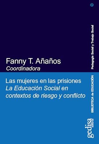 Papel MUJERES EN LAS PRISIONES, LAS / LA EDUCACION SOCIAL EN CONTE