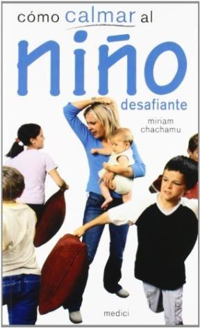 Libro Como Calmar Al Niño Desafiante