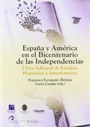 Papel España y América en el bicentenario de las independencias