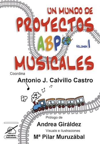 Libro Un Mundo De Proyectos Abp Musicales