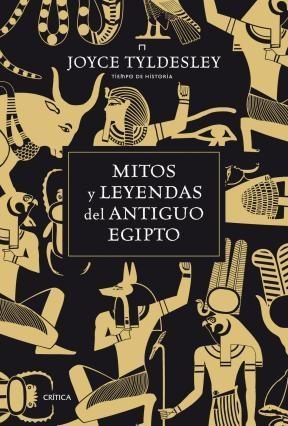 Papel MITOS Y LEYENDAS DEL ANTIGUO EGIPTO (COLECCION TIEMPO DE HISTORIA) (CARTONE)