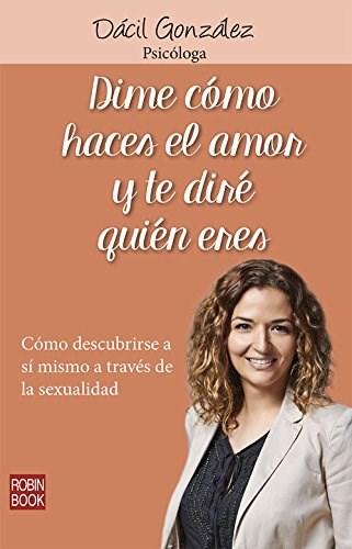 Libro Dime Como Haces El Amor Y Te Dire Quien Eres