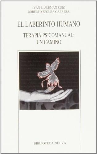 Papel LABERINTO HUMANO, EL - TERAPIA PSICOMANUAL: UN CAMINO