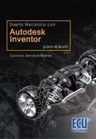 E-book Diseño Mecánico Con:Autodesk Inventor. Paso A Paso