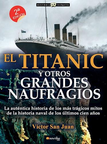 Libro El Titanic Y Otros Grandes Naufragios
