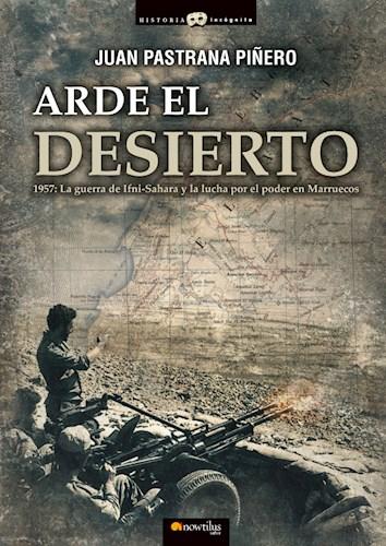 Papel Arde El Desierto. La Guerra De Ifni-Sahara
