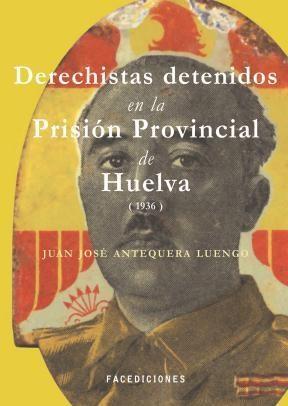 E-book Derechistas Detenidos En La Prisión Provincial De Huelva (1936)