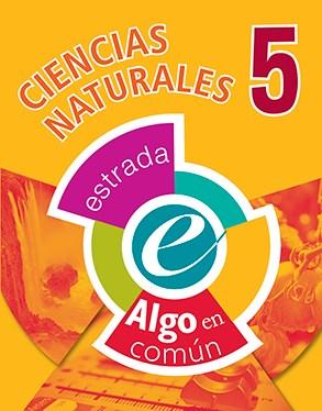 CIENCIAS NATURALES 5 ESTRADA (ALGO EN COMUN) (NOVEDAD 2017) por ALGO EN  COMUN - 9789500118644 - Casassa y Lorenzo