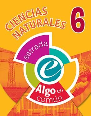 CIENCIAS NATURALES 6 ESTRADA (ALGO EN COMUN) (NOVEDAD 2017) por ALGO EN  COMUN - 9789500118774 - Casassa y Lorenzo