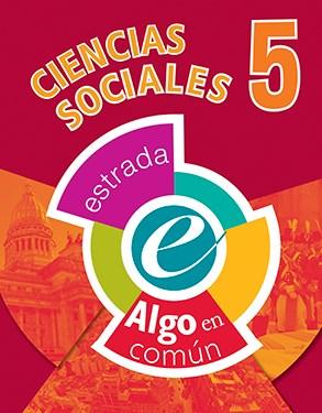 CIENCIAS SOCIALES 5 ESTRADA (ALGO EN COMUN) (NOVEDAD 2017) por ALGO EN COMUN  - 9789500118835 - Casassa y Lorenzo