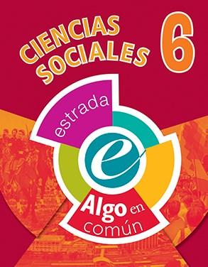 CIENCIAS SOCIALES 6 ESTRADA (ALGO EN COMUN) (NOVEDAD 2017) por ALGO EN COMUN  - 9789500118934 - Casassa y Lorenzo