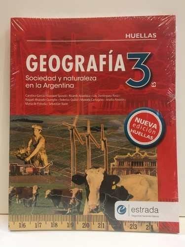 Papel GEOGRAFIA 3 ESTRADA HUELLAS (ES) SOCIEDAD Y NATURALEZA EN LA ARGENTINA (NOVEDAD 2019)